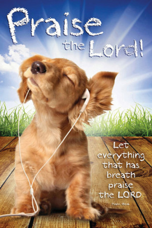 Righteous Dog PRAISE THE LORD (Psalm 150:6) Religious Inspirational ...