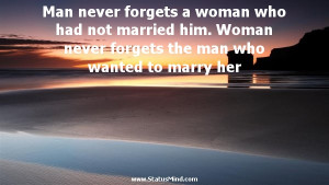 ... married him. Woman never forgets the man who wanted to marry her - Men
