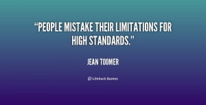 """People mistake their limitations for high standards."""""""