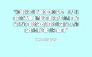 Not less, but more democracy - that is the demand, that is the great ...