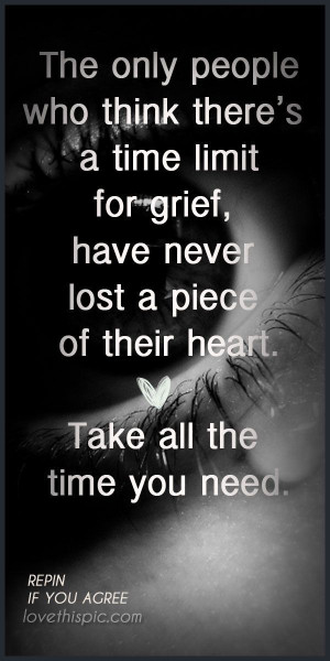 Grief Quotes Quote Heart Positive Time Truth Inspirational Loss Wisdom ...