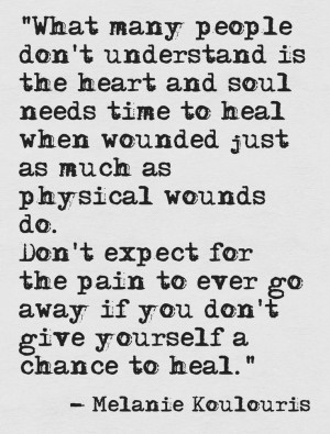 Give yourself a chance to heal.