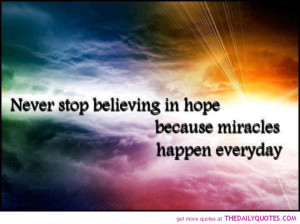 hope-miracles-god-believe-life-quotes-sayings-pictures-quote-pics.jpg