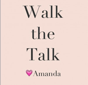 Walk the Talk. Amanda