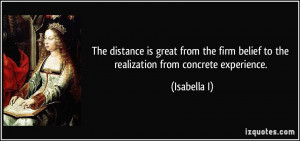 The distance is great from the firm belief to the realization from ...