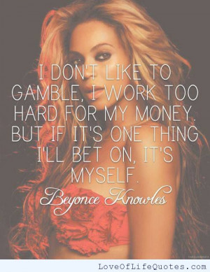Beyonce Knowles quote on gambling