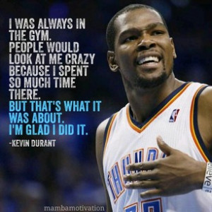 Quote from NBA player Kevin Durant.He is the most recent NBA MVP and ...