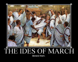 Day 74: Beware the Ides of March, Fool!