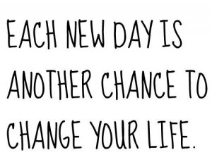 Another Chance To Change - Life Quotes