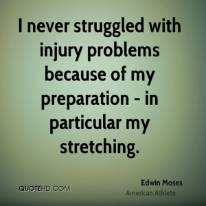 ... problems because of my preparation - in particular my stretching