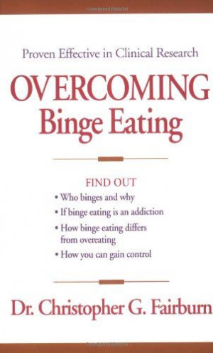 Overcoming Binge Eating, First Edition