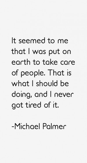 Michael Palmer Quotes amp Sayings