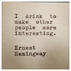Ernest Hemingway Quotes About Drinking