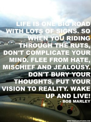 Bob Marley quote life is one big road