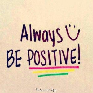 Always Be Positive (positive quotes for the day) (motivational quotes ...