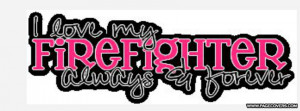 Firefighter love quotes wallpapers
