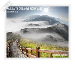 Our faith can move mountains quote