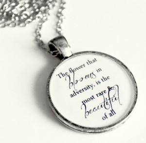 Famous Movie Quote Necklace - The Flower That Blooms in Adversity is ...