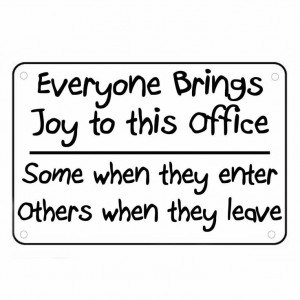 Everyone Brings Joy To This Office Sign Wall Quotes Funny Work Signs ...