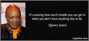 More Quincy Jones Quotes