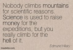 Quotes of Edmund Hillary About science, hell, mountains, money ...