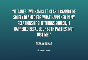 quote-Akshay-Kumar-it-takes-two-hands-to-clap-i-121709.png
