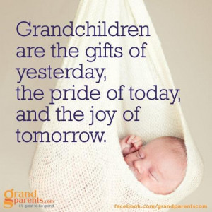 gifts of yesterday the pride of today the joy of tomorrow quotes http ...