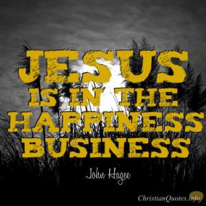 John Hagee Quote – 4 Ways Jesus Brings Happiness
