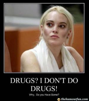 Drugs? I Don't Do Drugs!