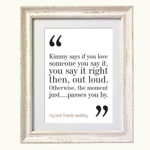 My Best Friends Wedding Movie Quote. Typography Print. 8x10 on A4 ...