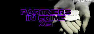 Partners in Crime XD Profile Facebook Covers