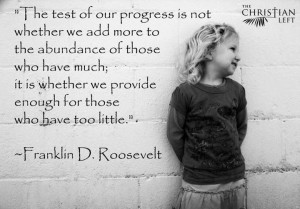 The test of our progress is not whether we add more to the abundance ...