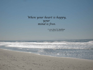 "When Your Heart Is Happy, Your Mind Is Free "" ~ Peace Quote"