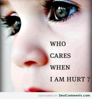 : [url=http://www.imagesbuddy.com/who-cares-when-i-am-hurt-sad-quote ...