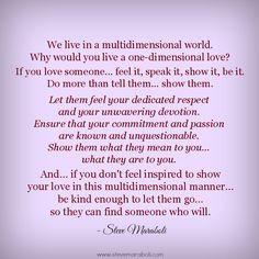 ... world. Why would you live a one-dimensional love?... - Steve Maraboli