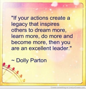... and become more, then you are an excellent leader.