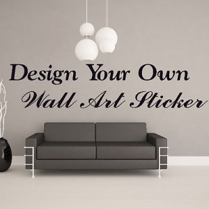 ... Own Personalised Custom Wall Sticker Art Quote Vinyl Transfer Mural