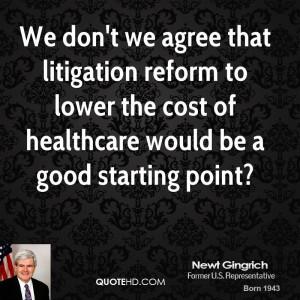newt-gingrich-newt-gingrich-we-dont-we-agree-that-litigation-reform ...