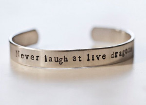 ... Quote Bracelet: Never Laugh at Live Dragons #Tolkien #Jewelry #Quotes