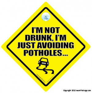Not Drunk I'm Just Avoiding Potholes Car Sign, Baby On Board ...