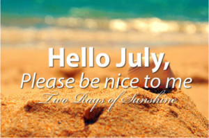 ... hello, hello july, hot, july, me, nice, quote, quotes, sand, sea