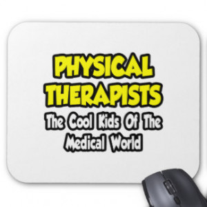 PTs...Cool Kids of Medical World Mouse Pad
