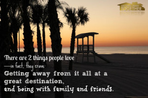 ... being with family and friends. #Travel #quote Image from Getting Away