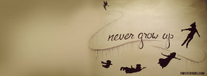 Results For Never Grow Up Facebook Covers
