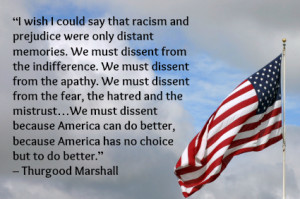 very powerful quote about racism by Thurgood Marshall, the first ...