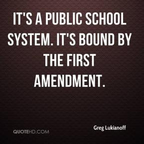Greg Lukianoff - It's a public school system. It's bound by the First ...