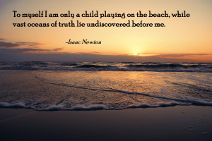 am only a child playing on the beach…