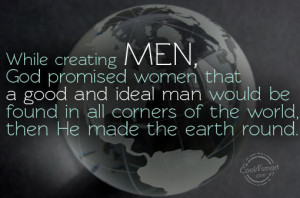 While Creating Men, God Promised Women That A Good And Ideal Man Would ...