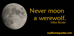 Moon Quotes Funny ~ I look at the moon and it... - Cool Funny Quotes ...