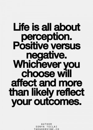 ... Thoughts, Perception Quotes, Inspiration Quotes, Positive Vs Negative